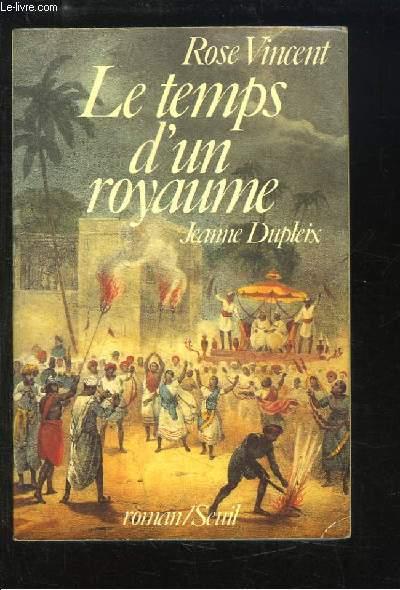Le Temps d'un Royaume. Jeanne Dupleix (1706 - 1756)
