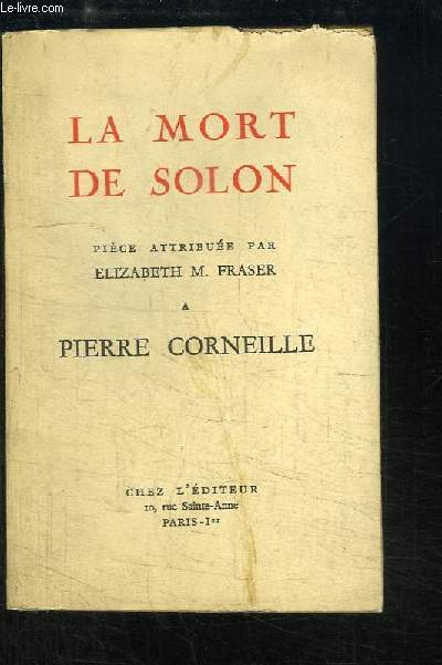 La Mort de Solon. Pièce attribuée par E. M. Fraser à Pierre Corneille