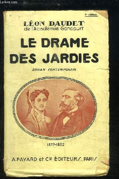 Le Drame des Jardies (1877 - 1882). Roman contemporain.