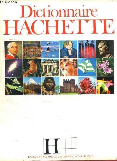 Dictionnaire Hachette. Langue - Encyclopédie - Noms propores