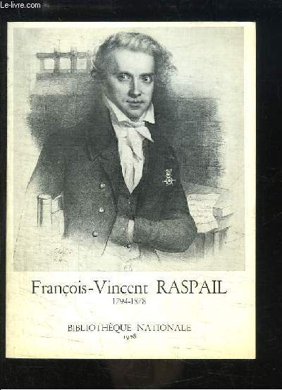 François-Vincent Raspail, 1794 - 1878