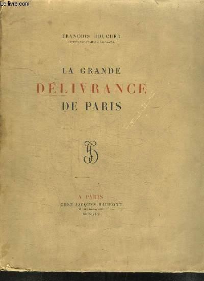 La grande délivrance de Paris.