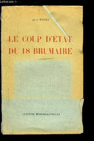 Le coup d'Etat du 18 Brumaire.