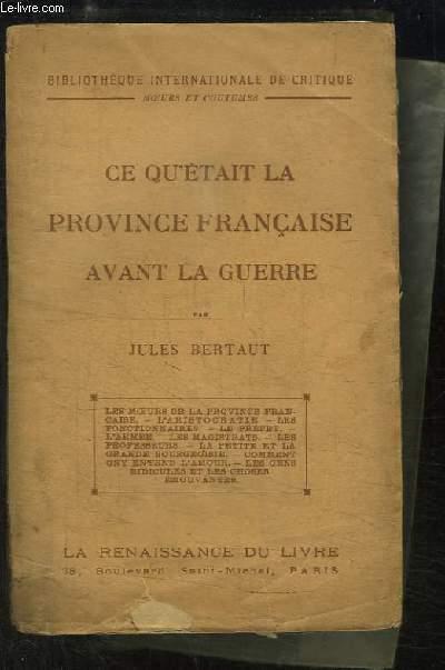 Ce qu'était la Province Française avant la Guerre.