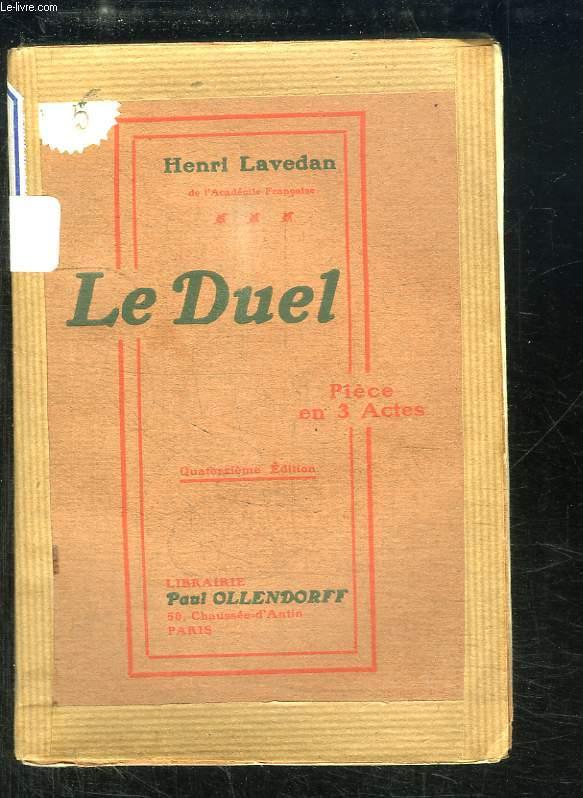 Le Duel. Pièce en 3 Actes.