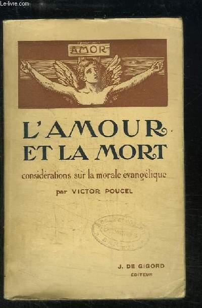 L'amour et la mort. Considérations sur la morale évangélique.