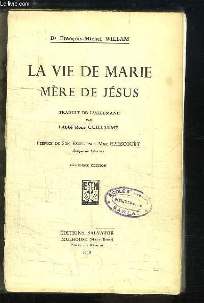 La vie de Marie, Mère de Jésus.