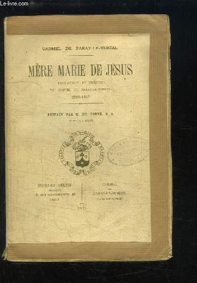 Mère Marie de Jésus. Fondatrice et Prieure du Carmel de Paray-Le-Monial, 1853 - 1917