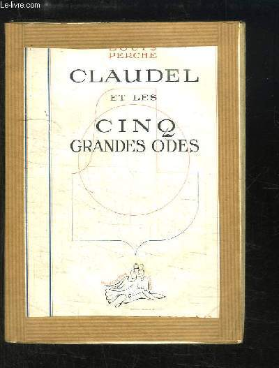 Claudel et les Cinq Grandes Odes.