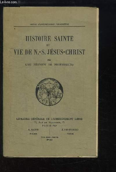 Histoire Sainte et Vie de N.-S. Jésus-Christ.