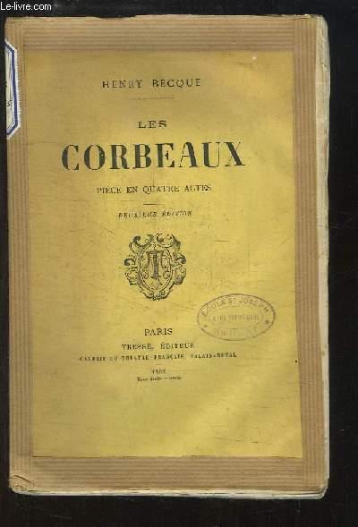 Les Corbeaux. Pièce en 4 actes.