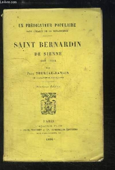 Saint Bernardin de Sienne, 1380 - 1444. Un Prédicateur Populaire dans l'Italie de la Renaissance.