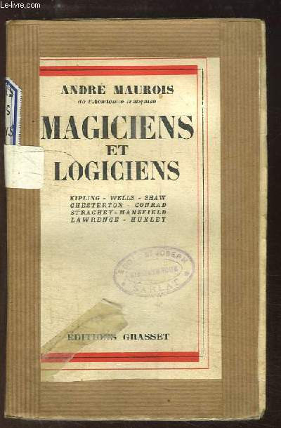 Magiciens et Logiciens. Kipling, Wells, Shaw, Chesterton, Conrad, Strachey, Mansfield, Lawrence, Huxley.