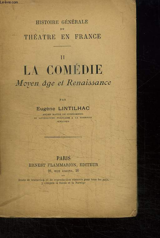 Histoire Générale du Théâtre en France. TOME 2 : La Comédie. Moyen Âge et Renaissance