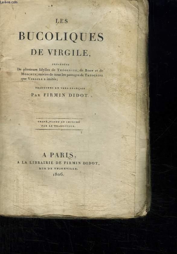 Les Bucoliques. Précédées de plusieurs Idylles de Théocrite, de Bion et de Moschus, suivies de tous les passages de Théocrite que Virgile a imités.