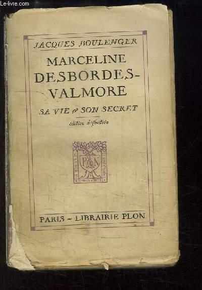 Marceline Desbordes-Valmore. Sa vie & son oeuvre.
