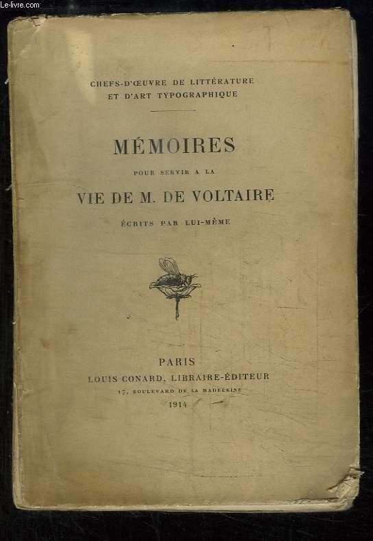 Mémoires pour servir à la Vie de M. de Voltaire, écrits par lui-même.