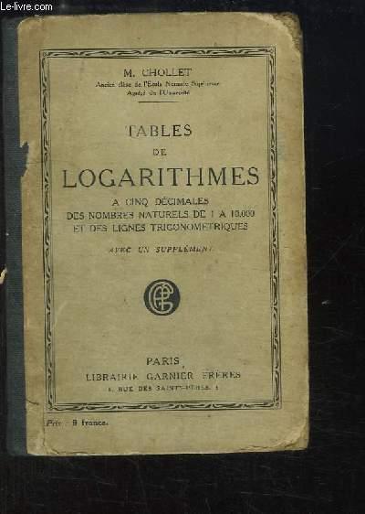 Tables de Logarithmes à 5 décimales, des nombres naturels de 1 à 10000 et des lignes trigonométriques. Avec SON SUPPLEMENT