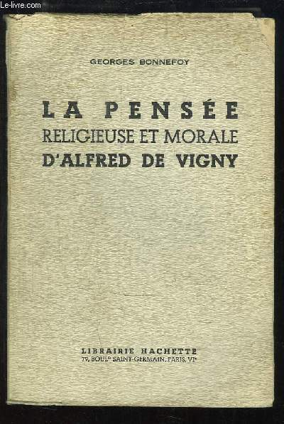 La Pensée religieuse et morale d'Alfred de Vigny