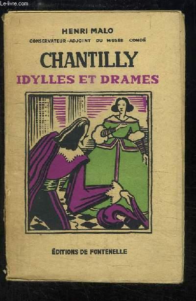 Chantilly, idylles et drames.