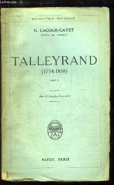 Talleyrand (1754 - 1838). TOME 1
