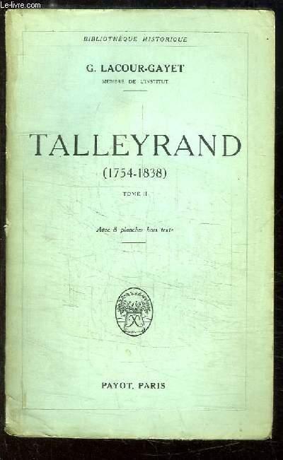 Talleyrand (1754 - 1838). TOME 2 : 1799 - 1815