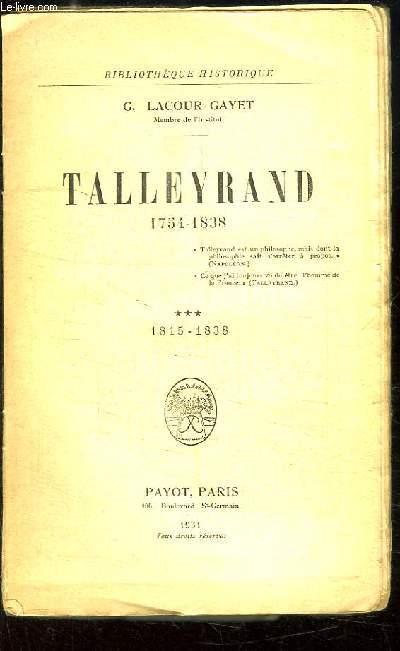 Talleyrand (1754 - 1838). TOME 3 : 1815 - 1838