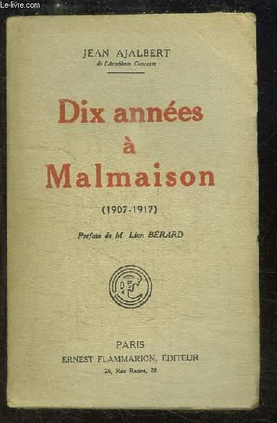 Dix années à Malmaison (1907 - 1917)