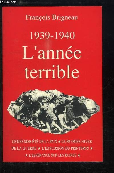 1939 - 1940, l'année terrible.