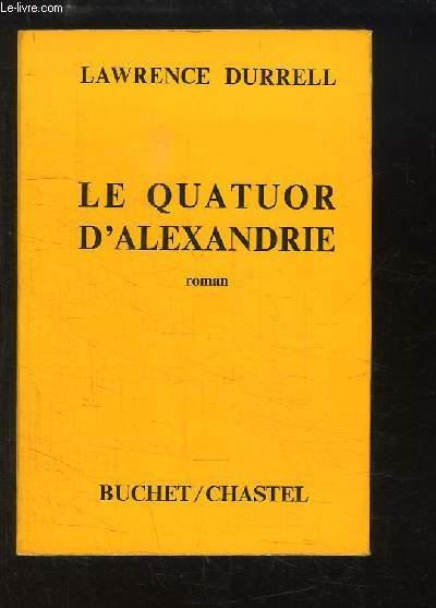 Le Quatuor d'Alexandrie (The Alexandria Quartet). Justine, Balthazar, Mountolive, Clea.
