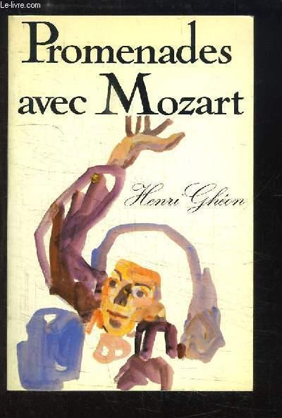 Promenades avec Mozart. L'Homme, l'Oeuvre, le Pays.