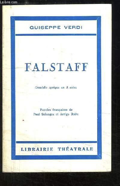 Falstaff. Comédie lyrique en 3 actes.