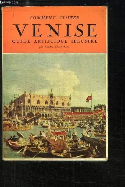 Comment visiter Venise. Guide artistique illustrée
