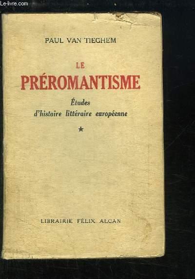 Le Préromantisme. Etudes d'histoire littéraire européenne. TOME 1