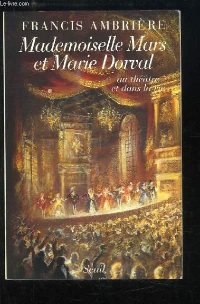 Mademoiselle Mars et Marie Dorval ... au théâtre et dans la vie.