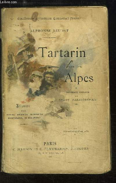Tartarin sur les Alpes. Nouveaux exploits du héros tarasconnais.