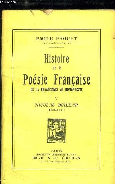 Histoire de la Poésie Française, de la Renaissance au Romantisme. TOME 5 : Nicolas Boileau (1636 - 1711)