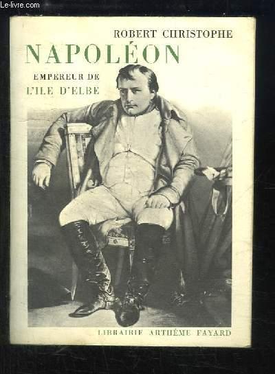 Napoléon, Empereur de l'Île d'Elbe.
