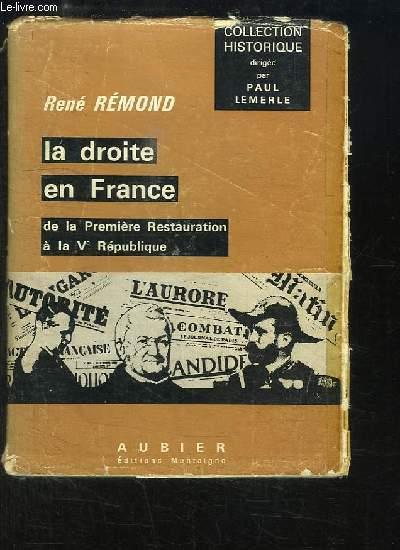 La Droite en France de 1815 à nos jours. De la Première Restauration à la Ve République