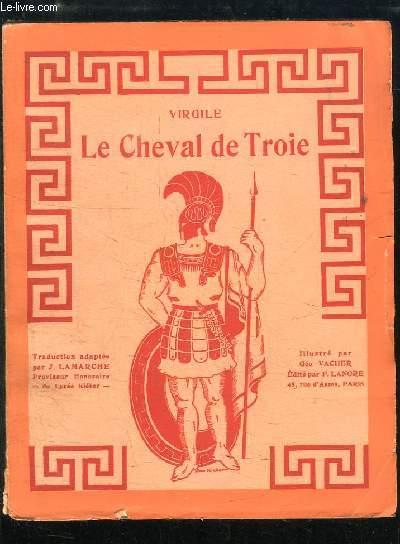 Le Cheval de Troie. Récit d'Enée à Didon.
