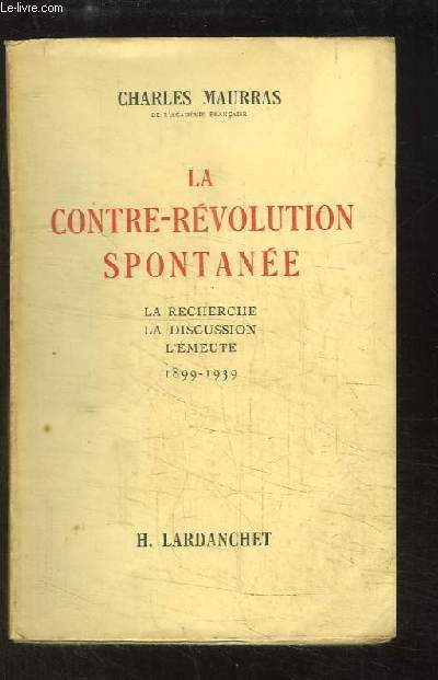 La contre-révolution spontanée. La recherche, la discussion, l'émeute. 1899 - 1939