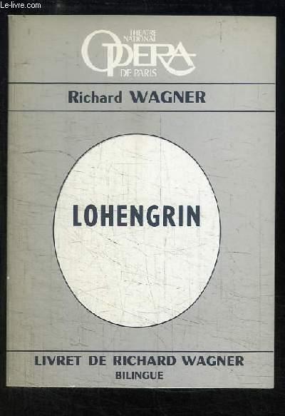Lohengrin. Opéra romantique en 3 actes.