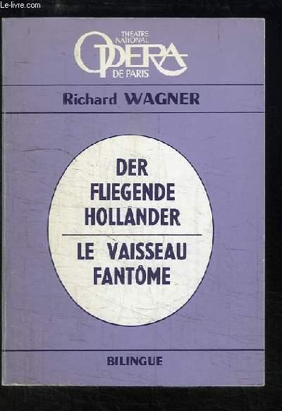 Le vaisseau fantôme / Der fliegende holländer. Opéra romantique en 3 actes.