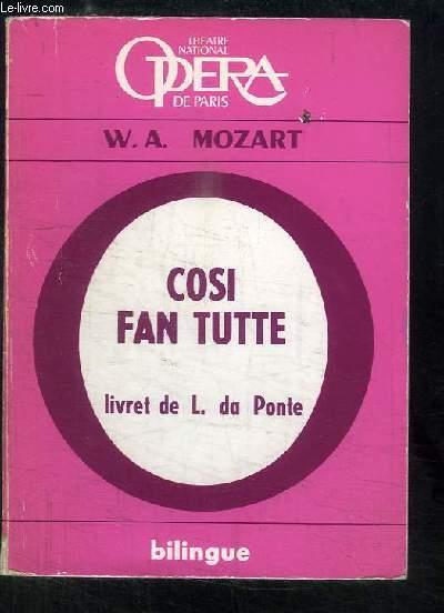 Cosi Fan Tute. Comédie en 2 actes de Wolfgang Mozart.
