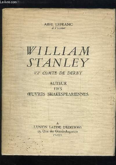 William Stanley, VIe Comte de Derby. Auteur des Oeuvres Shakespeariennes.