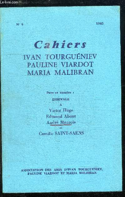 CAHIERS N°9 : HOMMAGE A VICTOR HUGO, EDMOND ABOUT, ANDRE MAUROIS ET CAMILLE SAINT SAENS.