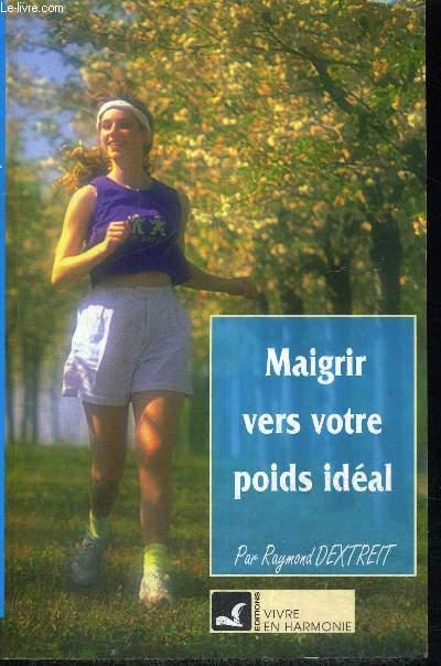 MAIGRIR VERS VOTRE POIDS IDEAL / collection