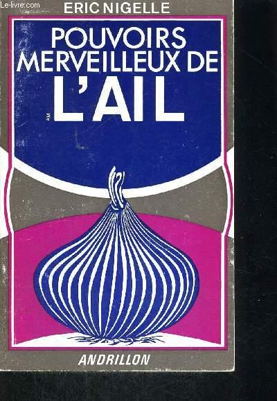 POUVOIRS MERVEILLEUX DE L AIL