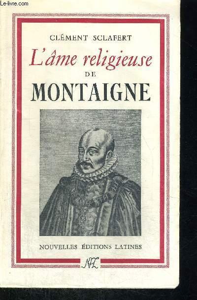 L AME RELIGIEUSE DE MONTAIGNE