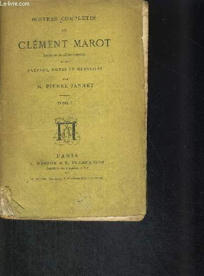 OEUVRES COMPLETES DE CLEMENCE MAROT TOME 1 ET 2